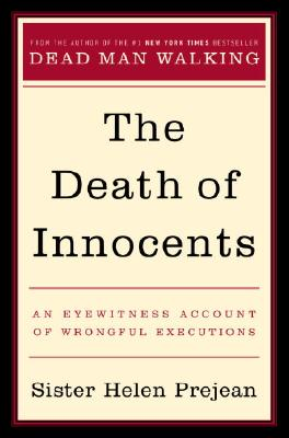 Image for Death of Innocents, The: An Eyewitness Account of Wrongful Executions