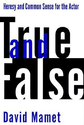 Image for True and False: Heresy and Common Sense for the Actor