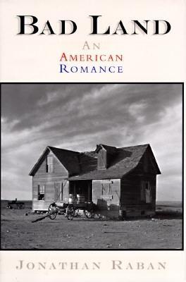 Bad Land: An American Romance, Raban, Jonathan