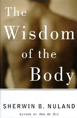 Image for The Wisdom of the Body: Discovering the Human Spirit