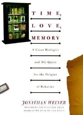 Image for Time, Love, Memory: A Great Biologist and His Quest for the Origins of Behavior