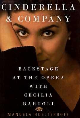 Image for Cinderella & Company: Backstage at the Opera with Cecilia Bartoli