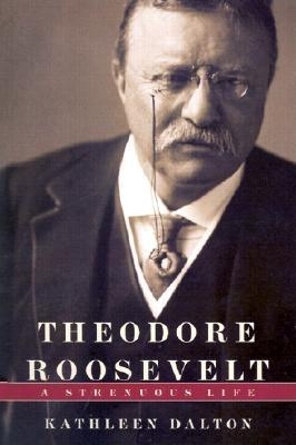 Image for Theodore Roosevelt: A Strenuous Life