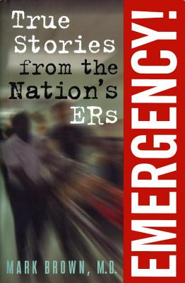 Image for Emergency!: True Stories from the Nation's Ers