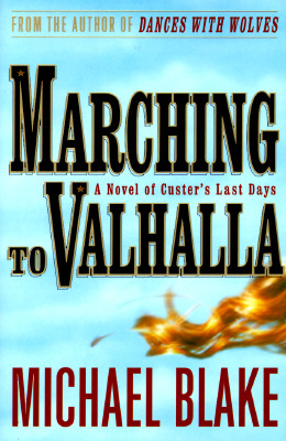 Image for Marching to Valhalla : A Novel of Custer's Last Days
