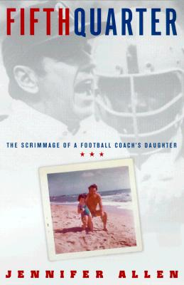 Image for Fifth Quarter : The Scrimmage of a Football Coachs Daughter