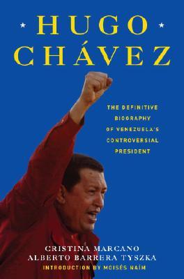 Image for Hugo Chavez: The Definitive Biography of Venezuela's Controversial President