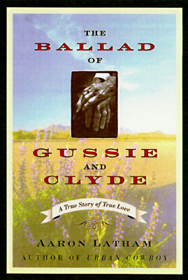 Image for BALLAD OF GUSSIE AND CLYDE, THE : A TRUE STORY OF TRUE LOVE