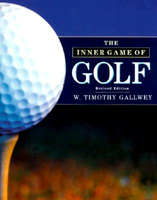 The Inner Game of Golf, W. Timothy Gallwey
