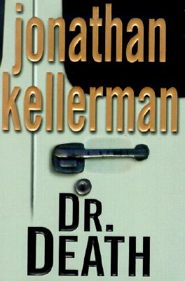 Dr. Death: A Novel, Jonathan Kellerman