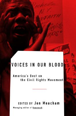 Image for Voices in Our Blood: America's Best on the Civil Rights Movement