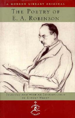 Image for The Poetry of E.A. Robinson (Modern Library)