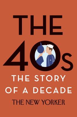 Image for 40s: The Story of a Decade