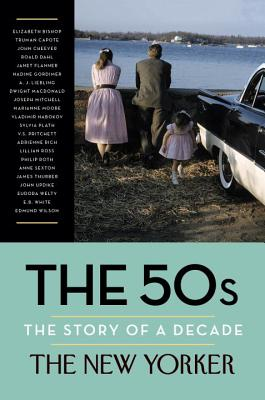 Image for The 50s: The Story of a Decade (New Yorker: The Story of a Decade)