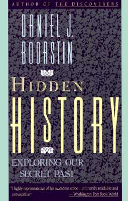 Image for Hidden History: Exploring Our Secret Past