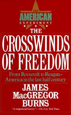 Image for CROSSWINDS OF FREEDOM VOL. 3: THE AMERICAN EXPERIMENT FROM ROOSEVELT TO REAGAN - AMERICA IN THE LAST HALF CENTURY