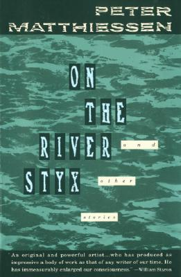 On the River Styx: And Other Stories, Peter Matthiessen