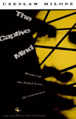 The Captive Mind (Vintage International), CZESLAW MILOSZ