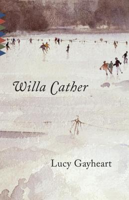 Lucy Gayheart, WILLA CATHER, LUANN WALTHER