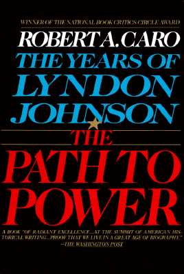 Image for The Path to Power (The Years of Lyndon Johnson, Volume 1)