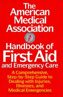 Image for The American Medical Association Handbook of First Aid & Emergency Care