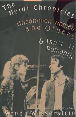 Image for The Heidi Chronicles: Uncommon Women and Others & Isn't It Romantic