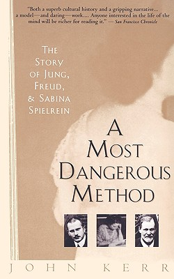 Image for A Most Dangerous Method: The Story of Jung, Freud, and Sabina Spielrein