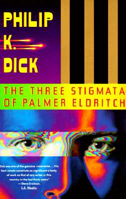 Three Stigmata of Palmer Eldritch, PHILIP K. DICK