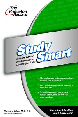 Image for Princeton Review: Study Smart: Hands-On, Nuts-And-Bolts Techniques for Earning Higher Grades (Princeton Review Series)