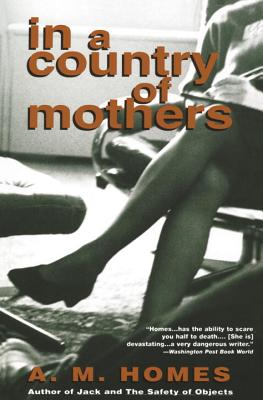In a Country of Mothers, Homes, A. M.