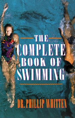 The Complete Book of Swimming, Whitten, Phillip