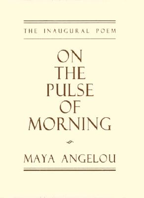 Image for On the Pulse of Morning: The Inaugural Poem