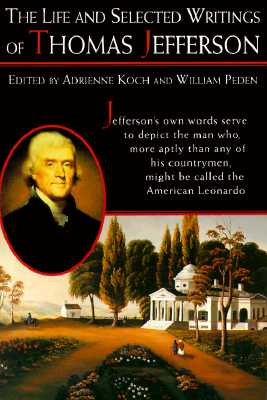 Image for Life and Selected Writings of Thomas Jefferson