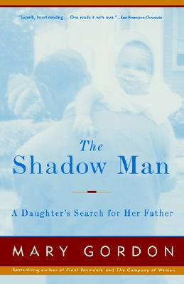 Image for The Shadow Man: A Daughter's Search for Her Father