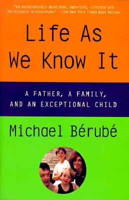 Life As We Know It: A Father, a Family, and an Exceptional Child, Berube, Michael