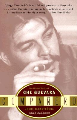 Companero: The Life and Death of Che Guevara, Jorge G. Castaneda