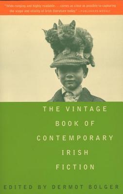 The Vintage Book of Contemporary Irish Fiction, Bolger, Dermot