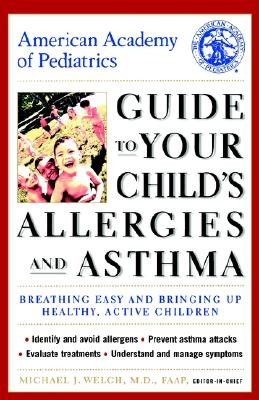 Image for American Academy of Pediatrics Guide to Your Child's Allergies and Asthma: Breathing Easy and Bringing Up Healthy, Active Children