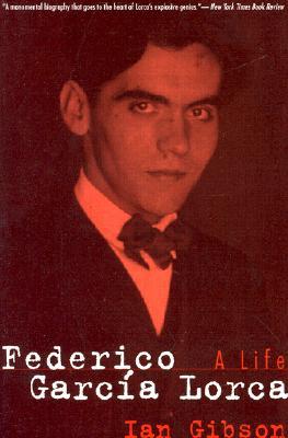 Federico Garcia Lorca: A Life, Gibson, Ian