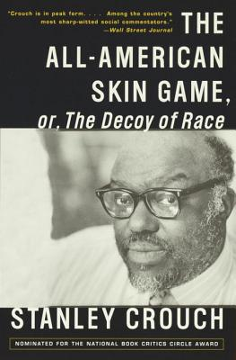 Image for The All-American Skin Game, or Decoy of Race: The Long and the Short of It, 1990-1994