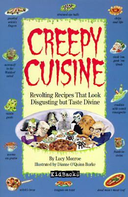 Image for Creepy Cuisine: Revolting Recipes That Look Disgusting But Taste Divine