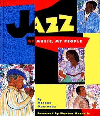 Jazz: My Music, My People: (ALA Notable Children's Book; ALA Recommended Book for Reluctant Young Readers)