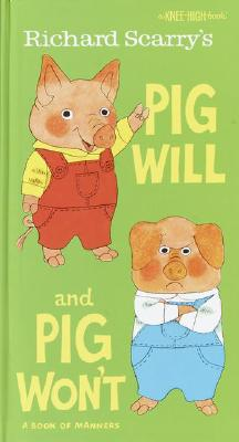 Image for Richard Scarry's Pig Will and Pig Won't (A Knee-High Book(R))