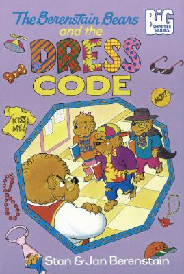 The Berenstain Bears and the Dress Code (A Big Chapter Book), Berenstain, Stan;Berenstain, Jan