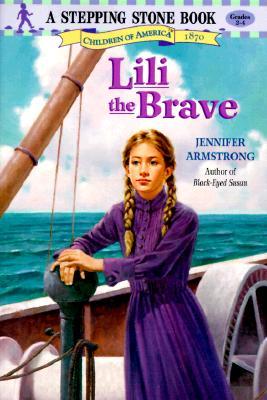 Lili the Brave (Stepping Stone Books - New World Series , No 3), Jennifer Armstrong