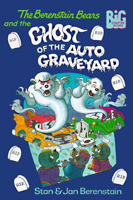 Image for The Berenstain Bears and the Ghost of the Auto Graveyard