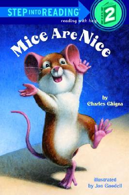Mice Are Nice (Step-Into-Reading, Step 2), Charles Ghigna, Jon Goodell