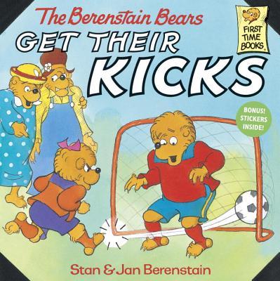 The Berenstain Bears Get Their Kicks, Berenstain, Stan; Berenstain, Jan
