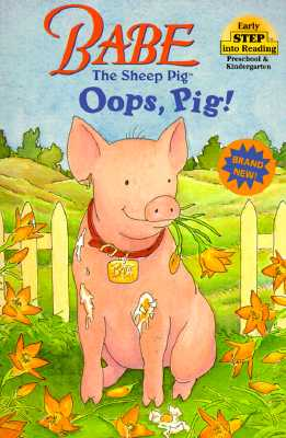 Image for Babe the Sheep Pig: Oops, Pig! (Early Step into Reading)