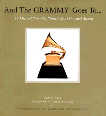 Image for AND THE GRAMMY GOES TO... THE OFFICIAL STORY OF MUSIC'S MOST COVETED AWARD